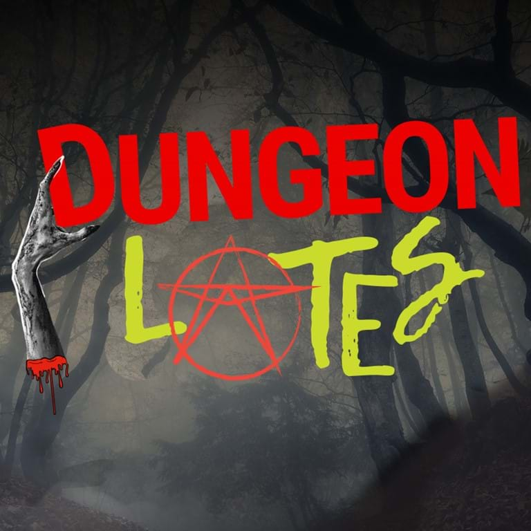 Dungeon lates