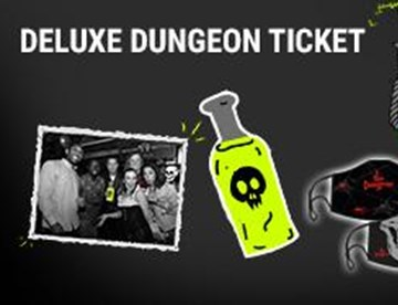 Deluxe dungeon ticket